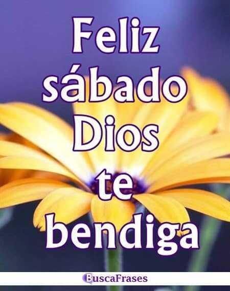 Feliz sábado que Dios te bendiga
