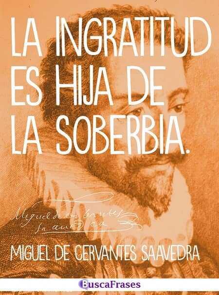 Frases de Miguel de Cervantes para personas ingratas