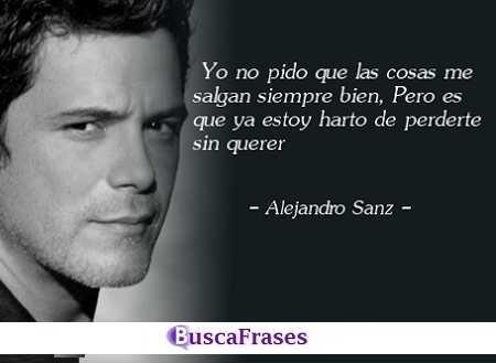 Frases de canciones de Alejandro Sanz