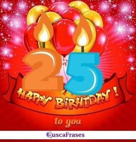 Frases para el 25 cumpleaños