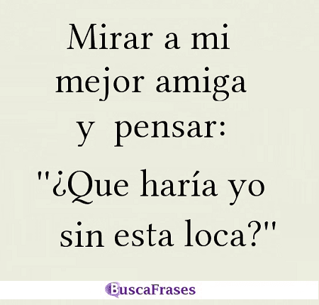 Frases Para Amigas Buscafraseses