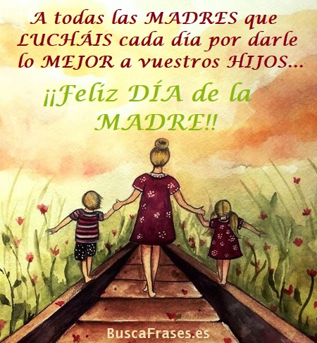 Frases para madres luchadoras en el día de la madre