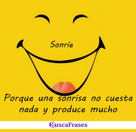 Sonríe porque una sonrisa no cuesta nada